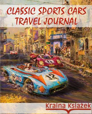 Classic Sports Cars Travel Journal Rose Wood 9781542341653