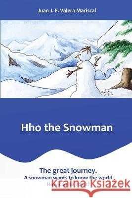 Hho the Snowman: The Great Journey. Juan J. F. Valer 9781542355384