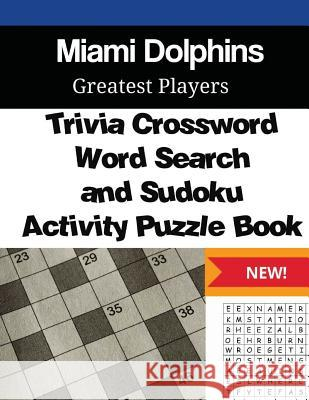 Miami Dolphins Trivia Crossword, Wordsearch and Sudoku Activity Puzzle Book Mega Media Depot 9781542391177