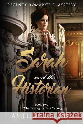 Sarah and the Historian: Regency Romance & Mystery Amelia Fernside 9781542401470