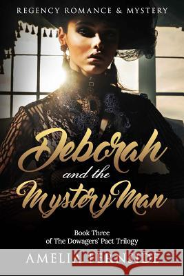 Deborah and the Mystery Man: Regency Romance & Mystery Amelia Fernside 9781542433907