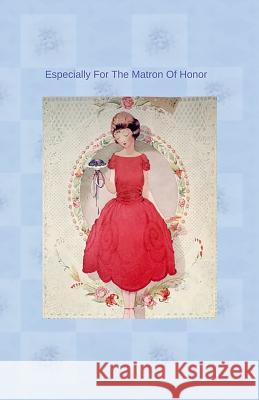Especially for the Matron of Honor Mary Hirose 9781542438223