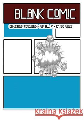 Blank Comic: Comic Book Panelbook - For All, 7 X 10, 130 Pages, Blank, Good Quality, Multi Panels Comic Book Paper Template, Comic Dr Blank Comi 9781542493819
