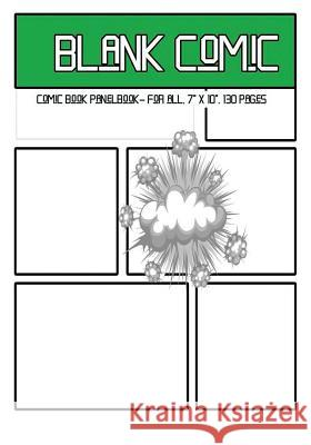Blank Comic: Comic Book Panelbook - For All, 7 X 10, 130 Pages, Blank, Good Quality, Multi Panels Comic Book Paper Template, Comic Dr Phil Blank Comic D 9781542494175