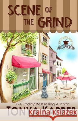 Scene of the Grind Tonya Kappes 9781542577182