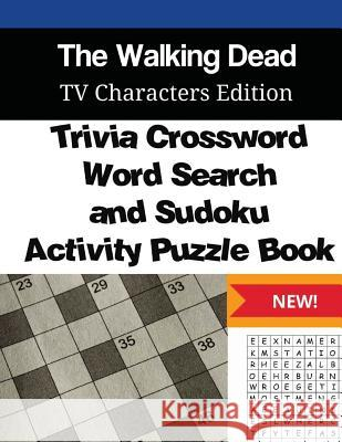 Walking Dead Trivia Crossword, Wordsearch and Sudoku Activity Puzzle Book: TV Characters Edition Mega Media Depot 9781542579100