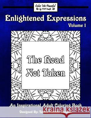 Enlightened Expressions Adult Coloring Book, Volume 1: The Road Not Taken Teresa Nichole Thomas 9781542585712