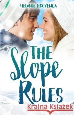 The Slope Rules Melanie Hooyenga 9781542620307