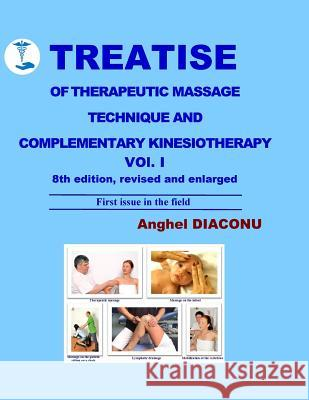 Treatise of Therapeutic Massage Technique and Complementary Kinesiotherapy Volume 1 Anghel Diaconu 9781542690195
