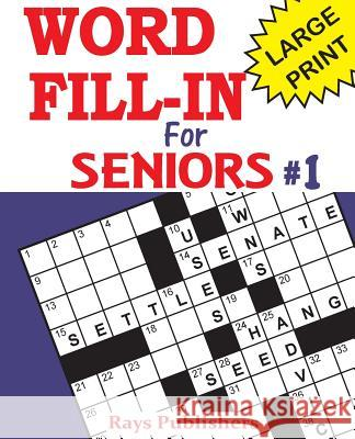 Word Fill-Ins for Seniors Rays Publishers 9781542700504