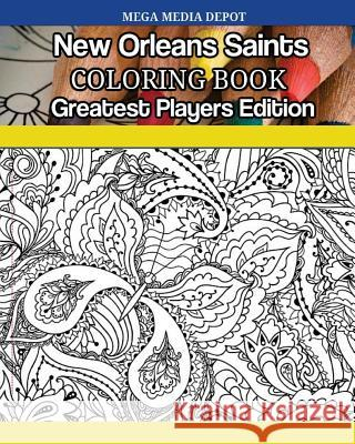 New Orleans Saints Coloring Book Greatest Players Edition Mega Media Depot 9781542712019