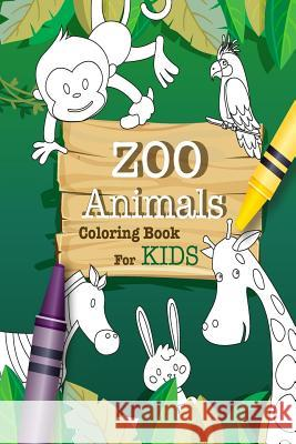 Zoo Animal Coloring Book for Kids: Funny Coloring Books Sven Tadeo 9781542740180