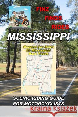 Finz Finds Scenic Rides in Mississippi Steve Finz Finzelber 9781542748230