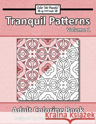 Tranquil Patterns Adult Coloring Book, Volume 1 Teresa Nichole Thomas 9781542755870