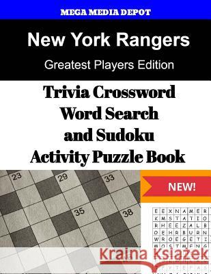 New York Rangers Trivia Crossword, Wordsearch and Sudoku Activity Puzzle Book: Greatest Players Edition Mega Media Depot 9781542758901