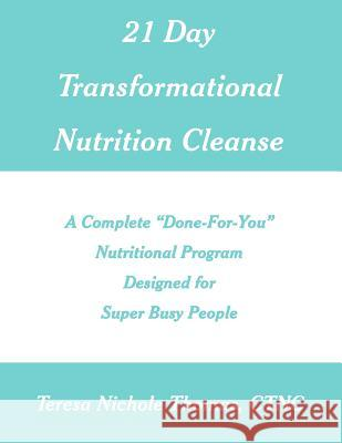 21 Day Transformational Nutrition Cleanse: A Complete