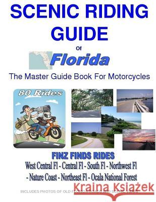 Scenic Riding Guide of Florida Steve Finz Finzelber 9781542798068