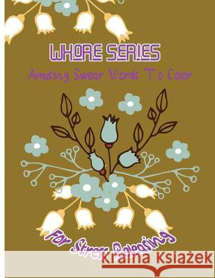Whore Series: Amusing Swear Words to Color for Stress Releasing Queenie McJody 9781542810166