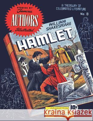 Stories by Famous Authors Illustrated # 8: Hamlet - William Shakespeare Seaboard Publishers Inc Israel Escamilla Dana Dutch 9781542814836