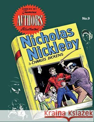 Stories by Famous Authors Illustrated # 9: Nicholas Nickleby - Charles Dickens Seaboard Publishers Inc Israel Escamilla Dick Davis 9781542814898