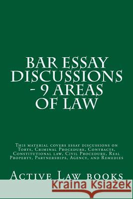 Bar Essay Discussions - 9 Areas of Law: This Material Covers Essay Discussions on Torts, Criminal Procedure, Contracts, Constitutional Law, Civil Proc Active La 9781542834100