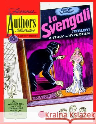 Stories by Famous Authors Illustrated # 12: La Svengali (the Story of Trilby) Seaboard Publishers Inc Israel Escamilla 9781542853712
