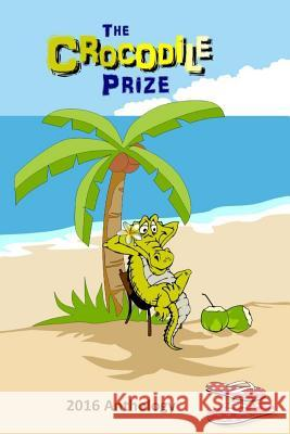 The Crocodile Prize Anthology 2016 Philip Fitzpatrick 9781542862165