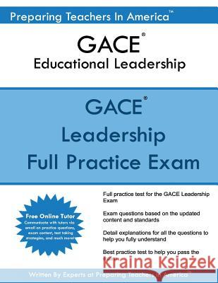 Gace Educational Leadership: Gace 301 Educational Leadership Preparing Teachers in America 9781542872546