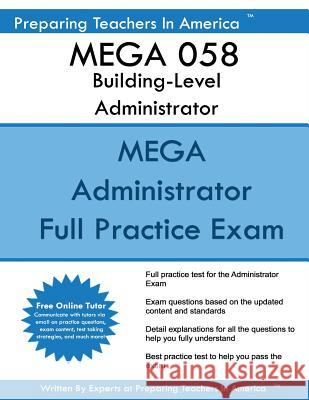 Mega 058 Building Level Administrator: Mega 058 Study Guide Preparing Teachers in America 9781542872768