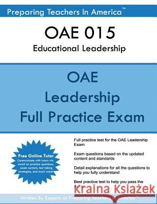 Oae 015 Educational Leadership: Ohio State Teaching Exam Oae 015 Educational Leadership Preparing Teachers in America 9781542872966