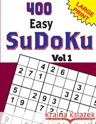 400 Easy Sudoku Vol 1 Rays Publishers 9781542930512