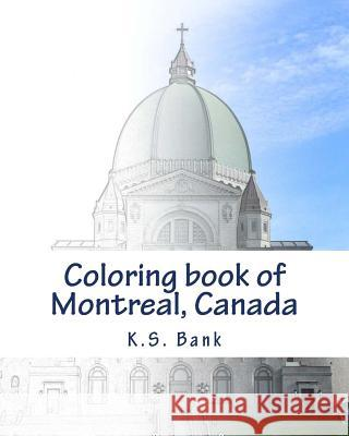 Coloring Book of Montreal, Canada K. S. Bank 9781542930789