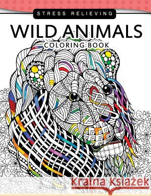 Wild Animals Coloring Books: A Safari Coloring Books for Adutls Stress Relieving Janet Nakata                             Safari Coloring Books 9781542938112