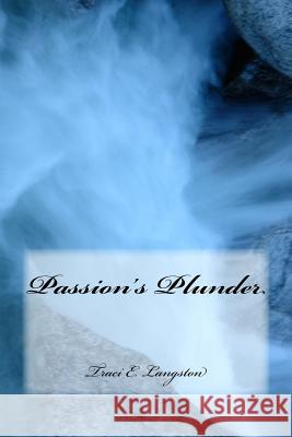 Passion's Plunder Traci E. Langston 9781542959827