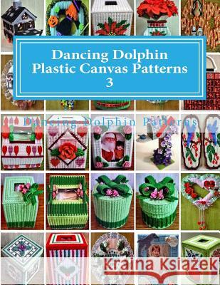 Dancing Dolphin Plastic Canvas Patterns 3: Dancingdolphinpatterns.com Dancing Dolphin Patterns 9781543019810