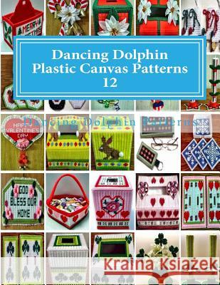 Dancing Dolphin Plastic Canvas Patterns 12: Dancingdolphinpatterns.com Dancing Dolphin Patterns 9781543020540