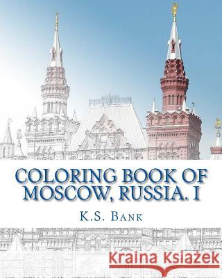 Coloring Book of Moscow, Russia. I K. S. Bank 9781543034714
