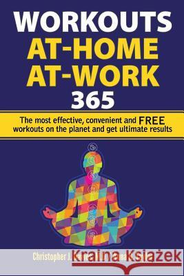 Workouts: At-Home At-Work 365: The Most Effective, Convenient, and Free Workouts on the Planet and Get Ultimate Results M. D. Christopher J. Davis Anna G. Taylor 9781543041361