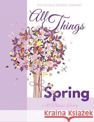 All Things Spring All Things Lovely Catholic Journal Color Doodle: European Edition Catholic Devotional for Girls in All Departments Catholic Books fo The Catholic Journal Company             Quinceanera Decorations in All Departmen Sweet Sixteen Birthday Gifts in All De 9781543096606