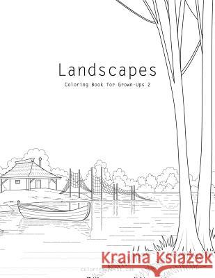 Landscapes Coloring Book for Grown-Ups 2 Nick Snels 9781543101317