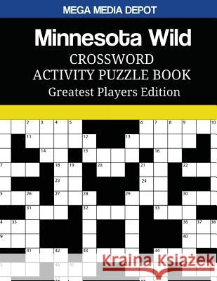 Minnesota Wild Crossword Activity Puzzle Book Greatest Players Edition Mega Media Depot 9781543161267