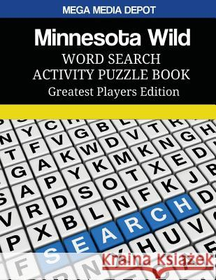 Minnesota Wild Word Search Activity Puzzle Book Greatest Players Edition Mega Media Depot 9781543161519