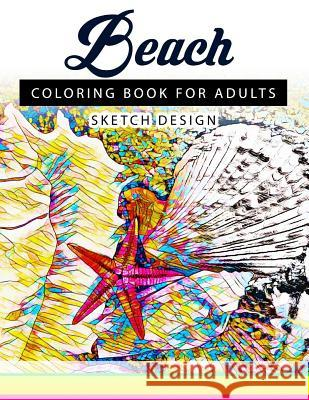 Beach Coloring Books for Adults: A Sketch Grayscale Coloring Books Beginner (High Quality Picture) Mildred R. Muro                          Beach Coloring Books for Adults 9781543216714