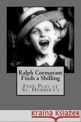 Ralph Cormorant Finds a Shilling Keith Pepperell 9781543238662