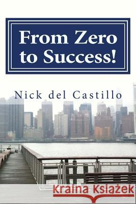 From Zero to Success! Nick de 9781543284706