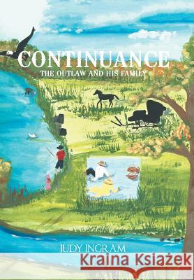 Continuance: The Outlaw and His Family Judy Ingram 9781543481976