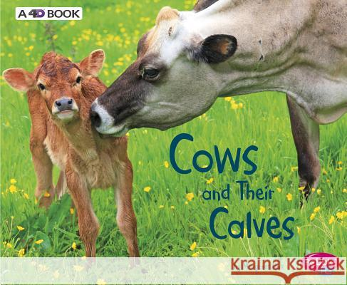 Cows and Their Calves: A 4D Book Margaret Hall 9781543508338