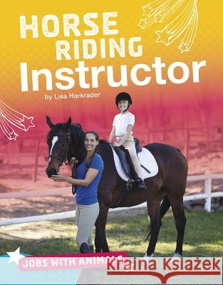 Horse Riding Instructor Lisa Harkrader 9781543560503