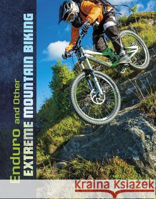 Enduro and Other Extreme Mountain Biking Elliott Smith 9781543573244
