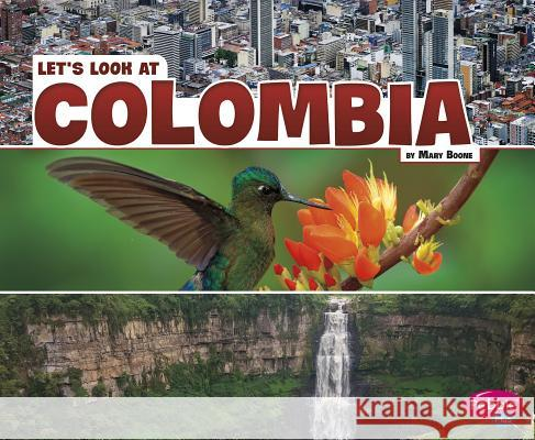 Let's Look at Colombia Mary Boone 9781543574708